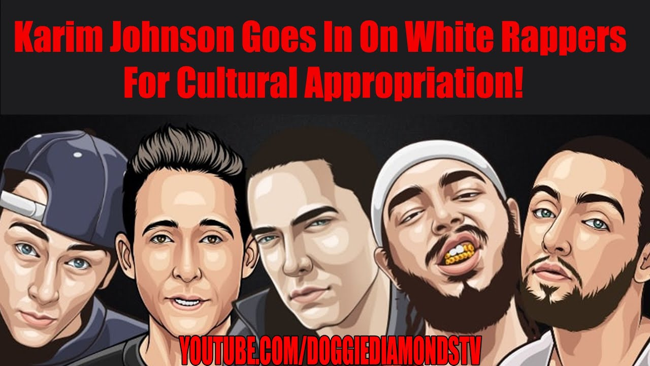 Karim Johnson Goes In On White Rappers For Cultural Appropriation!