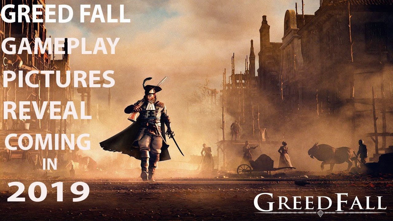 Greed Fall Latest News Gameplay Footage Reveal Coming In