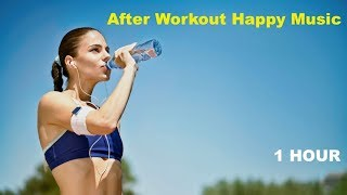 After Workout & After Workout Cool Down with After Workout Music