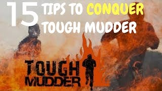 15 Tips for Conquer Tough Mudder - featuring **Real Race Footage**
