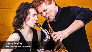 Marc Mellits - Black for two Alto Saxophones performed by Jacob Swanson and Sarah Marchitelli