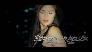 Repeat youtube video Pakinggan Mo Lang Ako - Hush (Official Music Video)