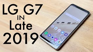 LG G7 In LATE 2019! (Still Worth It?) (Review)
