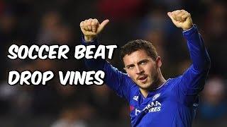 Soccer Beat Drop Vines #5