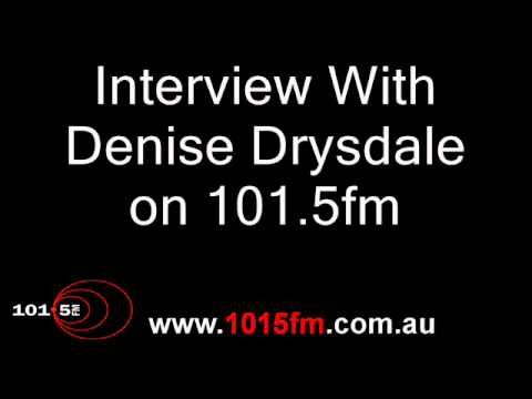 Interview With Denise Drysdale on 101.5fm