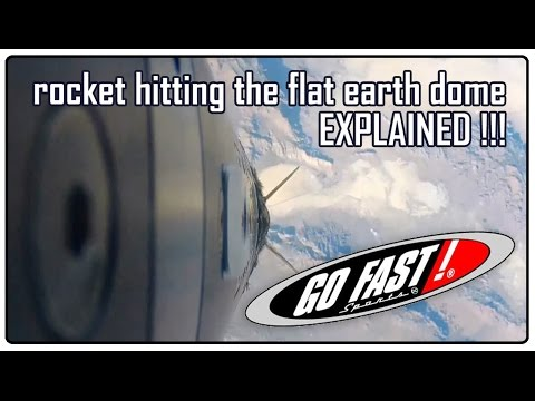 Rocket hitting the flat earth dome... Explained!