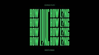 Charlie Puth - How Long (Roisto Remix) [Official Audio]