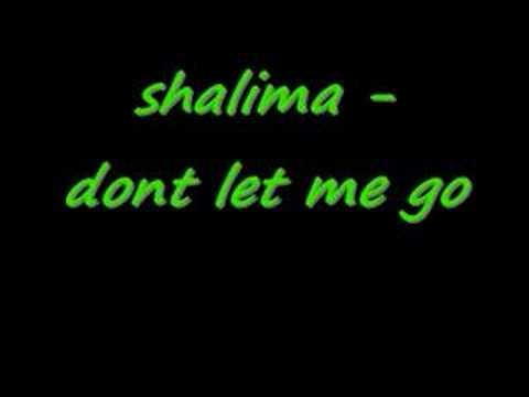 shalima - dont let me go