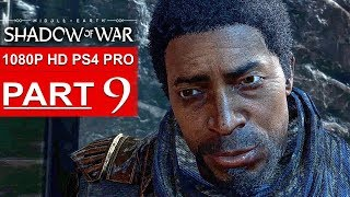 SHADOW OF WAR Gameplay Walkthrough Part 9 [1080p HD PS4 PRO] - No Commentary (FULL GAME)