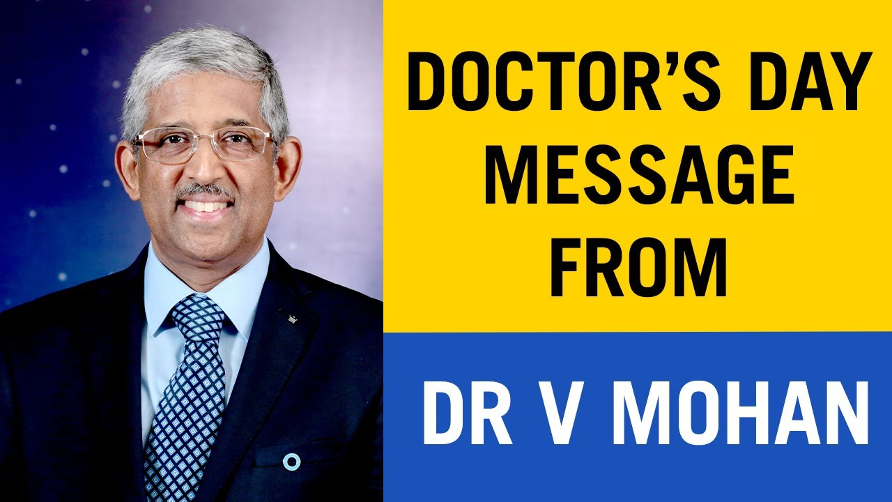 DOCTORS DAY MESSAGE FROM DR V MOHAN