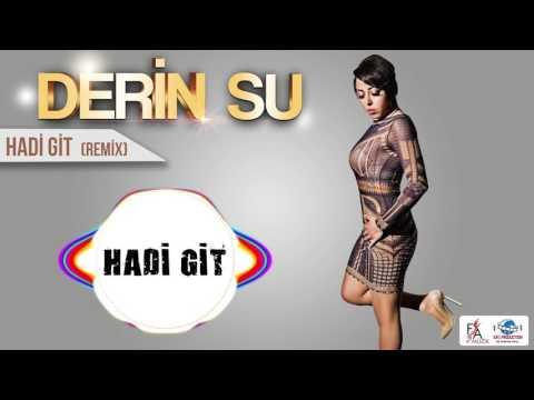 Derin Su - Hadi Git (Remix)