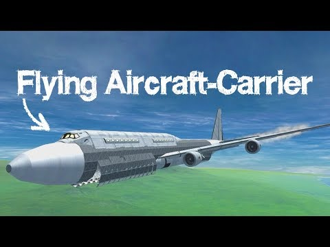KSP: Boeing's Ridiculous Flying Aircraft-Carrier - 747 AAC