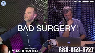 The Bald Truth Tuesday May 29th - A bad Hair Transplant Call