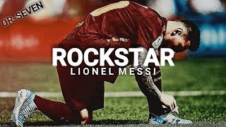 Lionel Messi ● Post Malone - Rockstar ft. 21 Savage ● Crazy Dribblings & Goals 2017/2018