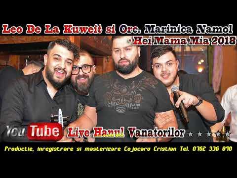Leo De La Kuweit si Orchestra Marinica Namol - Hei Mama Mia 2018 (Live Hanul Vanatorilor)