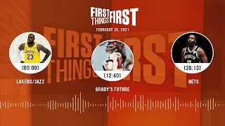 Lakers/Jazz, Brady's future, Nets (2.25.21) | FIRST THINGS FIRST Audio Podcast