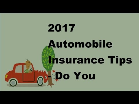 2017 Automobile Insurance Tips | Do You Really Need Car Insurance Cover