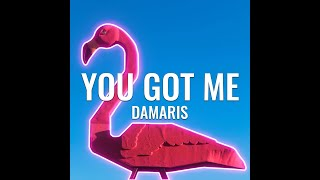 Damaris - You Got Me [Official Audio]