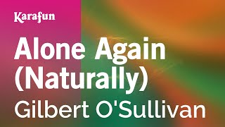 Karaoke Alone Again (Naturally) - Gilbert O'Sullivan *