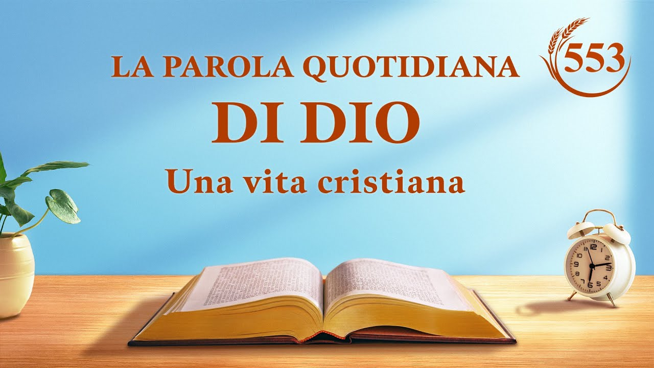 """La Parola quotidiana di Dio   """"Solo l'uomo portato a perfezione può vivere una vita densa di significato""""   Estratto 553"""
