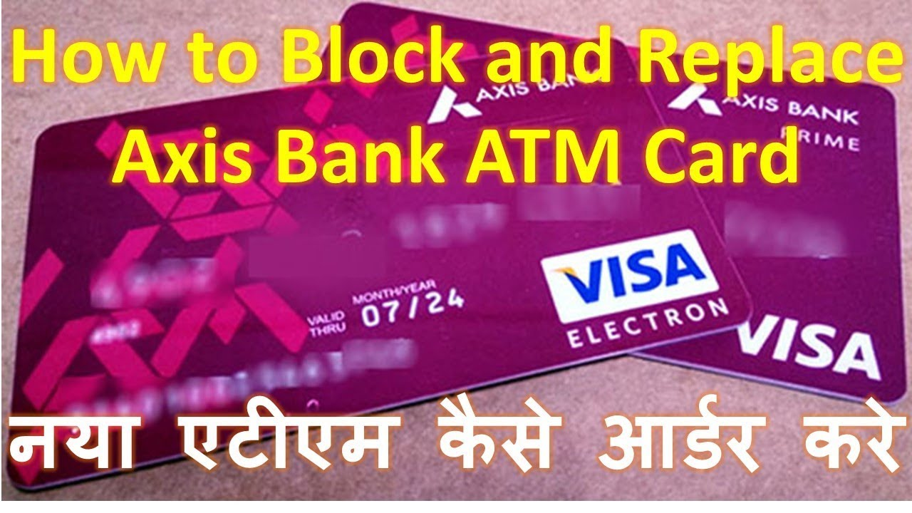 axis bank atm card lost