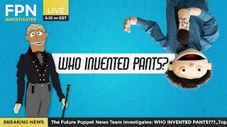 Who Invented Pants? | Future Puppet News #4