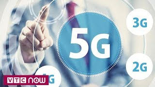 Việt Nam sẽ triển khai 5G vào năm 2020 | VTC1