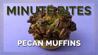 Minute Bites - Pecan Muffins