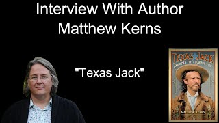 Interview With Author Matthew Kerns (Texas Jack)