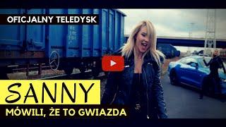 SANNY - MÓWILI, ŻE TO GWIAZDA (Oficjalny Teledysk) Nowość Disco Polo