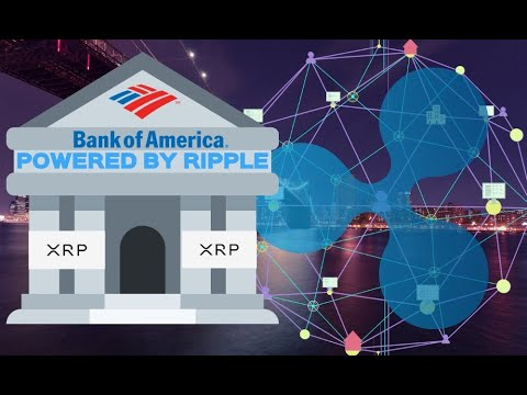 Bank Of America To Use Ripple & XRP For Cross Border Payments