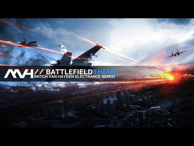 🎶 Mitch van Hayden - Battlefield Theme (Electrance Remix)