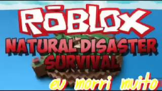 Playing NATURAL DISASTER SURVIVAL ROBLOX with the I've been