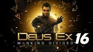 DEUS EX MANKIND DIVIDED #16