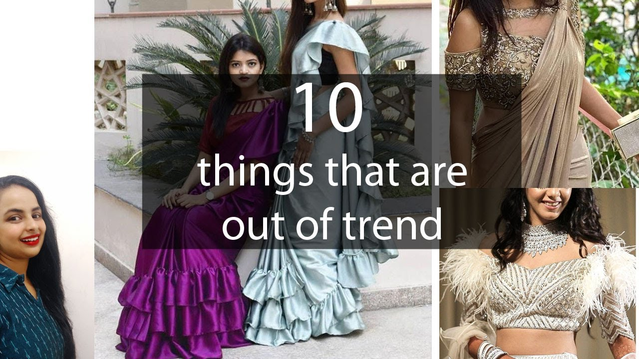 Indianwear Styles and Designs that are no more in trend | 2020 trends