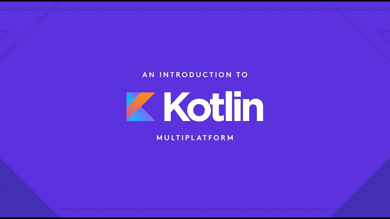 An Introduction to Kotlin Multiplatform