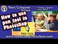 How to use pen tool in Adobe Photoshop. Tutorial from Teens Computer School