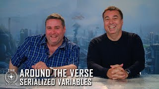 Star Citizen: Around the Verse - Serialized Variables thumbnail