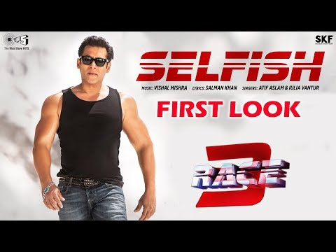 SELFISH Song FIRST LOOK OUT   RACE 3   Salman Khan, Bobby Deol, Atif Aslam, Iulia Vantur