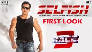 SELFISH Song FIRST LOOK OUT   RACE 3   Salman Khan, Bobby Deol, Ati...