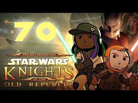 Best Friends Play Star Wars: KOTOR (Part 70)