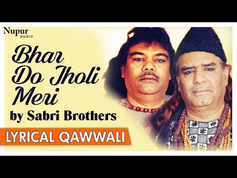 Bhar Do Jholi Meri Ya Mohammad By Sabri Brothers | Pakistani Superhit Lyrical Qawwali | Nupur Audio