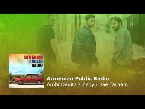 Armenian Public Radio – Ambi Dagitz / Zepyur Ge Tarnam