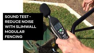 Slimwall Designer Boundary Fences - Real Life Acoustic/sound/noise Reduction Test