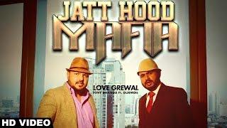 jatt hood mafia love grewal tony dhanoa ft gurmoh   official video