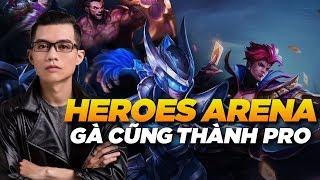 Gà cũng có thể thành PRO cùng với Heroes Arena !!
