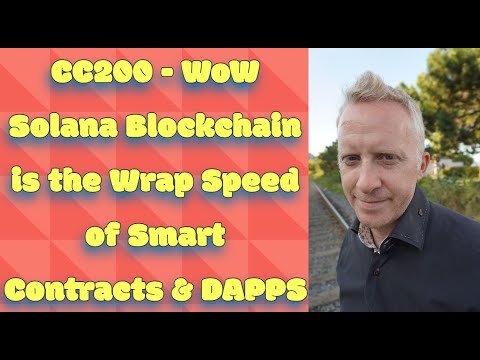 CC200 - WoW Solana Blockchain is the Wrap Speed of Smart Contracts & DAPPS