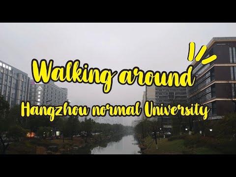 พาเดินเที่ยวชม Hangzhou Normal University 2019