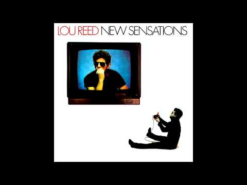 Lou Reed - New Sensations (1984) FULL ALBUM