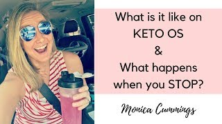 What is it like on KETO OS and what happens when you STOP!?!?